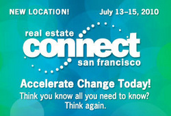 Real Estate Connect SF - July 13-15, 2010 http://www.realestateconnect.com