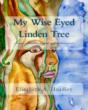 'My Wise Eyed Linden Tree'