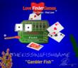 """The """"Gambler Fish"""""""