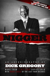 """Nigger: An Autobiography by Dick Gregory"""