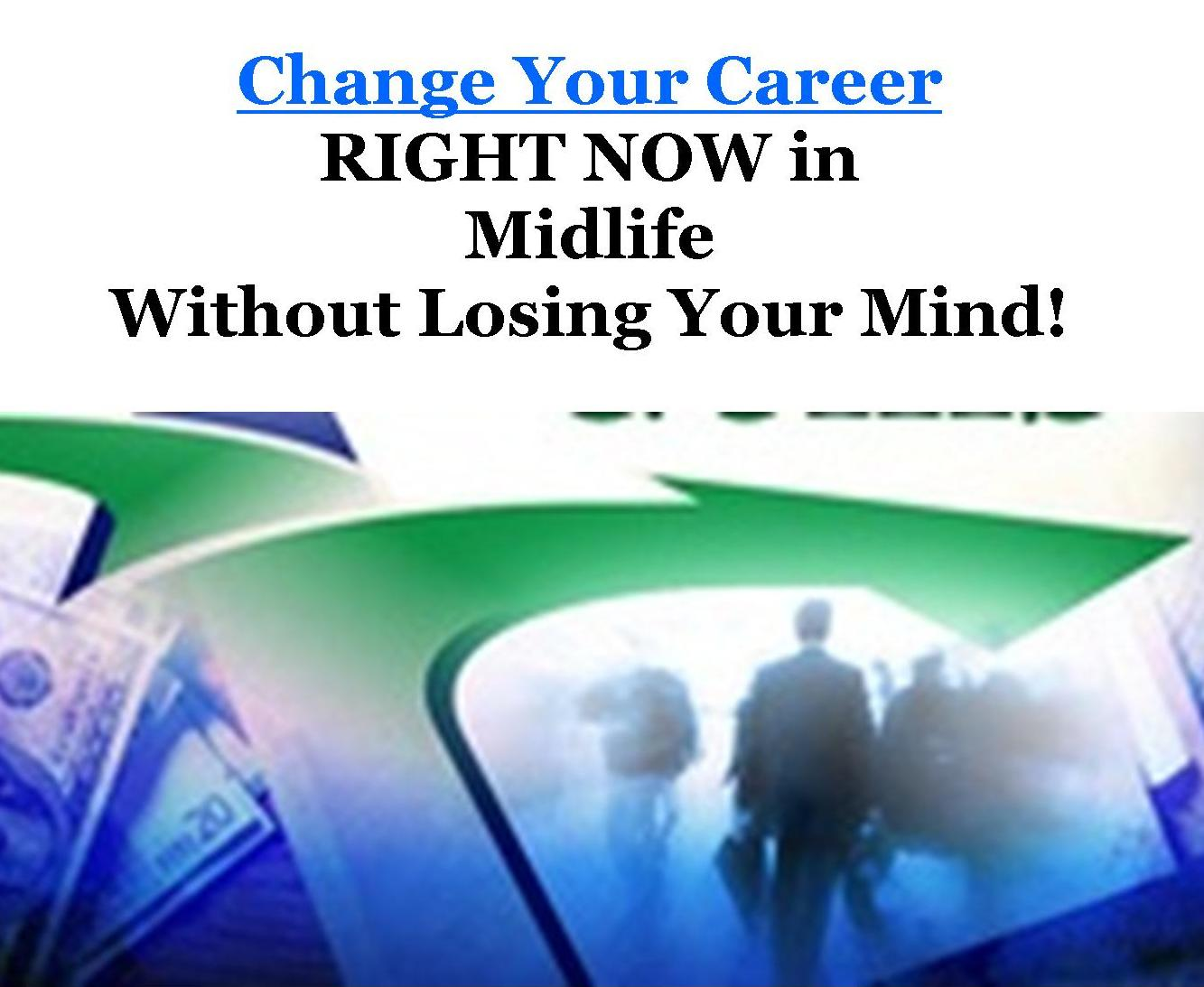 change your career out losing your mind teleseminar series change your career seminarchange your career out losing your mind seminar