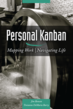 Modus Cooperandi Press Releases Jim Benson and Tonianne DeMaria Barry's, Personal Kanban: Mapping Work | Navigating Life