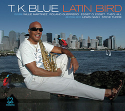 Alto saxophonist T.K. Blue debuts on Motema Music.