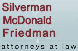 Silverman, McDonald & Friedman, Attorneys at Law