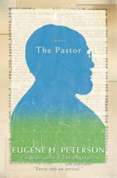 Cover image The Pastor a Memoir by Eugene H. Peterson