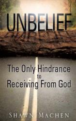 Unbelief The Only Hindrance to Receiving From God - ISBN:  9781612158051
