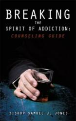 BREAKING THE SPIRIT OF ADDICTION: COUNSELING GUIDE ISBN 9781612155678