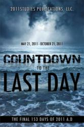 Countdown to the Last Day: The Final 153 Days of 2011 A.D ISBN 9781612154435