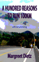 New Non-fiction Book Released For Marathon Runners And Ironman Triathletes Looking For A Fresh Challenge : A Hundred Reasons To Run 100km