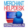 "New WebmasterRadio.FM Series ""Merchant Help Desk"" is Now Open for Podcast"
