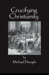 Crucifying Christianity ISBN 9781612154176