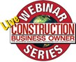 Construction Business Owner Magazine Announces Live Webinar:...