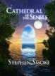 cathedral of the senses, Cathedral of the Senses, Cathedral Rock Publishing, metaphysical fiction, great new fiction, new age fiction, fiction publishers, books by Eckhart Tolle, iPad ebook