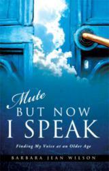 Mute But Now I Speak ISBN 9781612158006