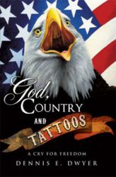 God, Country, and Tattoos: A Cry for Freedom ISBN 9781612157986