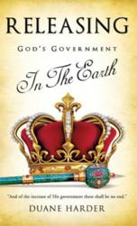 Releasing God's Government In The Earth