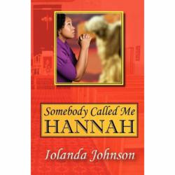 Somebody Called Me Hannah: An Overcomer's Story