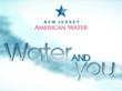 """New Jersey American Water """"Water and  You"""" videos"""
