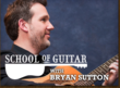 School of Guitar with Bryan Sutton