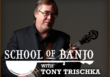 School of Banjo with Tony Trischka