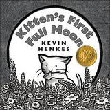 "Cover of ""Kitten's First Full Moon,"" by Keving Henkes"