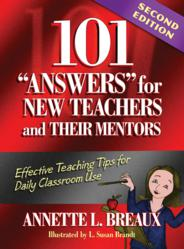"101 ""Answers"" for New Teachers and Their Mentors"