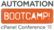 cPanel Conference 2011 - Automation Bootcamp