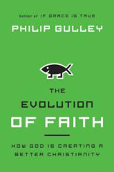 Jacket Image - The Evolution of Faith by Philip Gulley