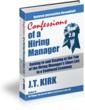 Confessions of a Hiring Manager Rev. 2.0 by J.T. Kirk
