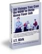 50 Things You Can Do NOW to Help Keep Your Job by J.T. Kirk