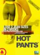 Hotpants work hard to lose you weight, no crazy diet, just your natural body heat