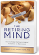 """Best Selling Book Author, Robert Delamontagne, PhD, first book, """"The Retiring Mind"""", examined how to make the psychological transition to retirement."""