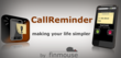 The 5 star Android CallReminder, the Only App that Shows a Reminder...