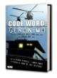 Code Word: Geronimo pays tribute to the historic SEAL Team 6 raid.