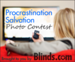 Procrastination Salvation Photo Contest