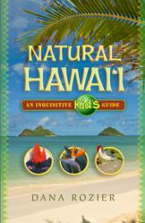 Cover of Natural Hawaii: An Inquisitive Kid's Guide