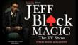 Jeff Black Magic - The TV show