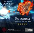 MYFAM Productions - Futurism: Generals on the Mic