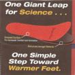 The NASA developed insulation (for use in space) in these unique insoles is now used here on earth,  as a barrier in Toasty Feet Foot Warmers to block both cold and heat. There is no better insulation anywhere on earth. No electricity needed. No More Cold Feet!