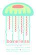 Boneless. Art by Doug Ross at Rare Device
