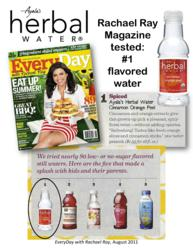 Every Day with Rachael Ray Magazine picked Ayala's Herbal Water® as top flavored water after sampling 80 brands