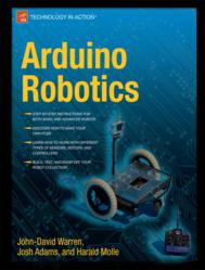 Using Arduino to Build Basic and Advanced Robots
