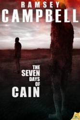 Seven Days of Cain, by Ramsey Campbell