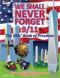We Shall Never Forget 9/11 The Kids Book of Freedom