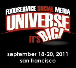 Foodservice Social Media Universe | Sept. 18-20, 2011 | San Francisco