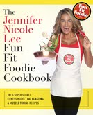 Intl Fitness Celebrity Jennifer Nicole Lee is the FUN FIT FOODIE!