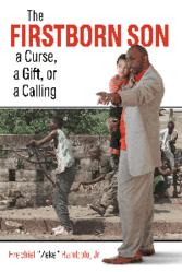 """""""The Firstborn Son: A curse, a Gift or a Calling"""" by Ezechiel Bambolo Jr"""