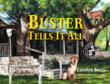 """Buster Tells It All"" is a true story of the love, friendship and support that can exist between animals and people."