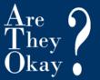 AreTheyOkay.org