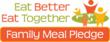 Eat Better, Eat Together Family Meal Pledge
